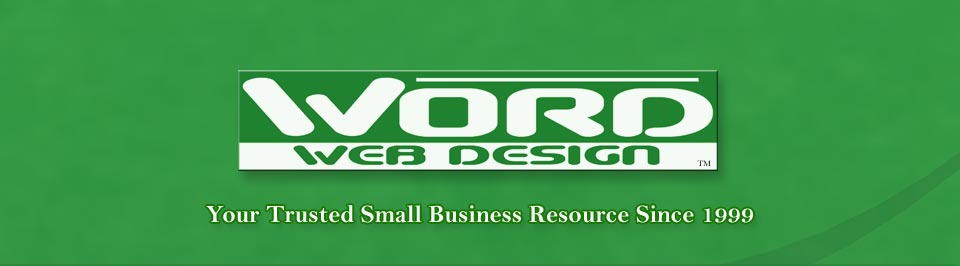 WORD Web Design - Your Trusted Small Business Resource Since 1999
